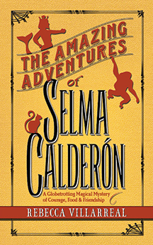 Amazing Adventures of Selma Calderon by Rebecca Villarreal - Cover